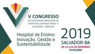 V Congresso da Associação Brasileira de Hospitais Universitários e de Ensino - ABRAHUE